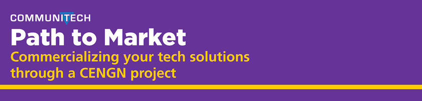 Path to Market: Commercializing your tech solutions through a CENGN project