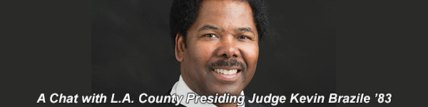 A Virtual Chat with L.A. County Presiding Judge Kevin Brazile '83