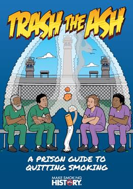 Trash the ash: a prison guide to quitting smoking