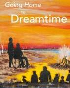 Going home to Dreamtime