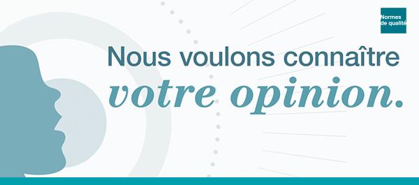 Graphique Normes de qualité : Nous voulons connaître votre opinion.