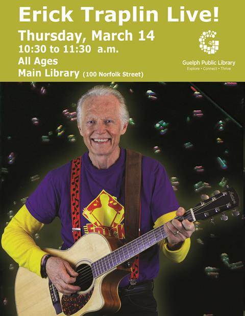 Join us at the Main Library for Erick Traplin Live on Thursday March 14 from 10:30 to 11:30 a.m.
