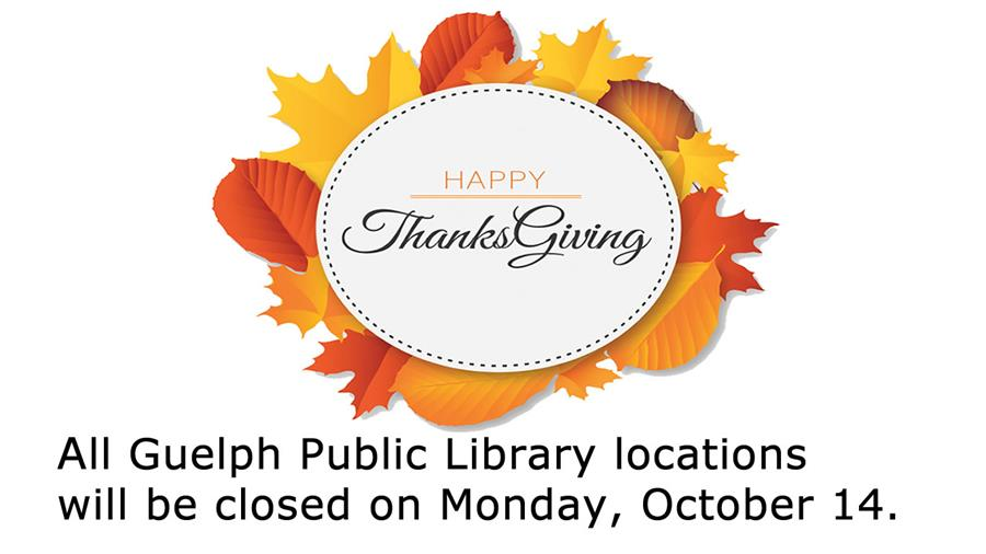 All library locations are closed on Monday, October 14, 2019 for Thanksgiving.