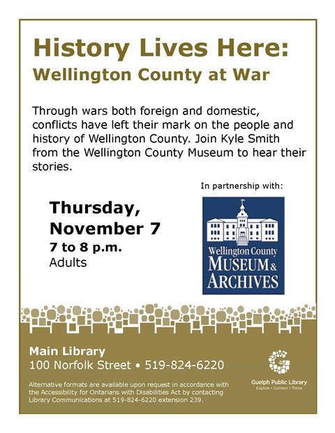 Join us on Thursday November 7 at 7pm in the Main Library for Wellington County at War with the Wellington County Museum. No registration is required.