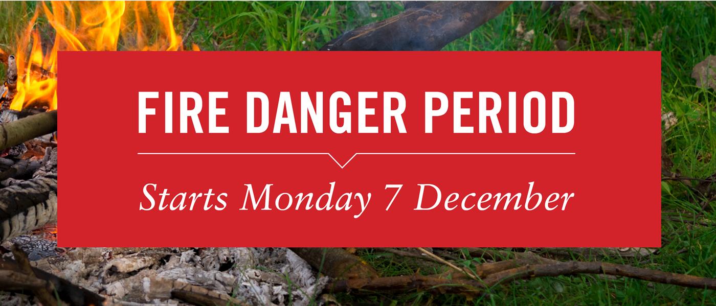 Fire dander period starts Monday 7 December