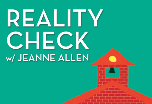 Reality Check With Jeanne Allen
