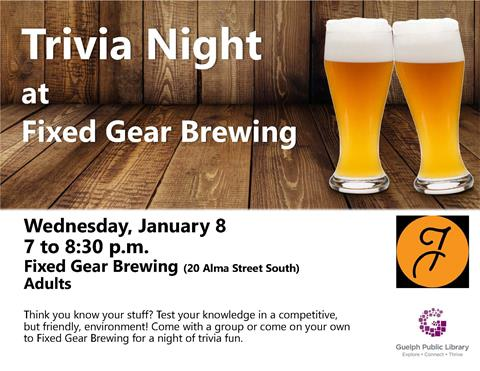 Think you know your stuff? Test your knowledge of history, movies, miscellany and more in a competitive, but friendly, environment! Come with a group or come on your own to Fixed Gear Brewing. Venue details 20 Alma St. S.