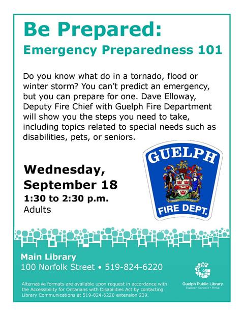 Join Deputy Fire Chief, Dave Elloway to learn how to be prepared in an emergency. Wednesday, September 18 in the Main Library at 1:30 p.m. Adults. No registration required.