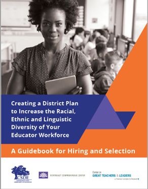 Creating a District Plan to Increase the Racial, Ethnic, and Linguistic Diversity of Your Educator Workforce: A Guidebook for Hiring and Selecting