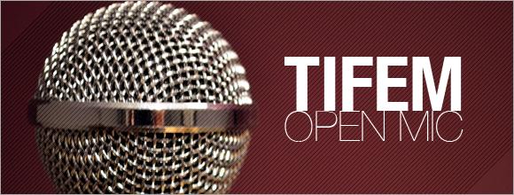 TIFEM Open Mic