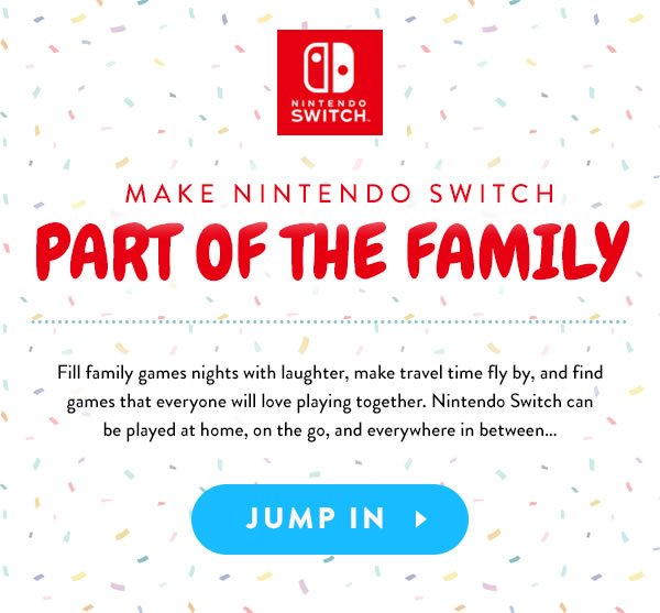 Make Nintendo Switch Part of the Family