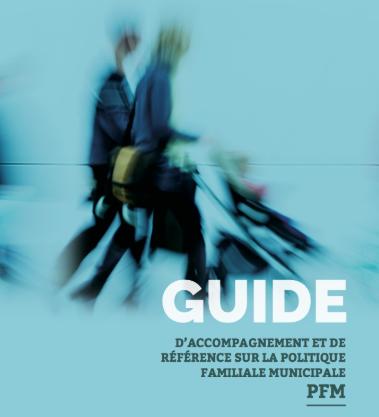 Guide d'accompagnement et de référence sur la politique familiale municipale