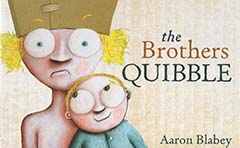 The Brother's Quibble by Aaron Blabey