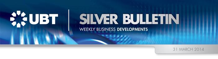 UBT Silver Bulletin 17 March 2014