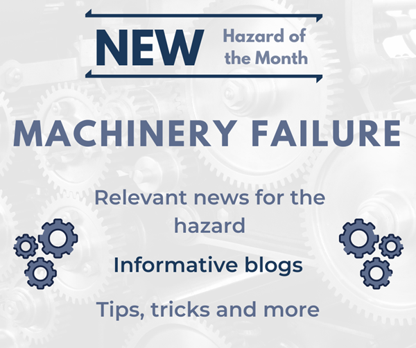 New Hazard of the Month for October: Machinery Failure