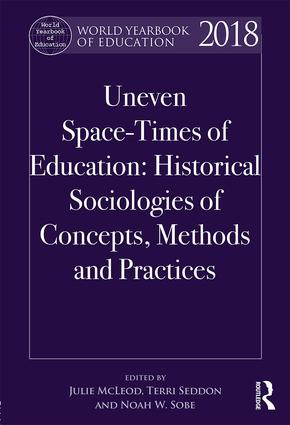 Uneven Space-Times of Education: Historical Sociologies of Concepts, Methods and Practices