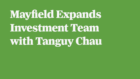 Mayfield Expands Investment Team with Tanguy Chau