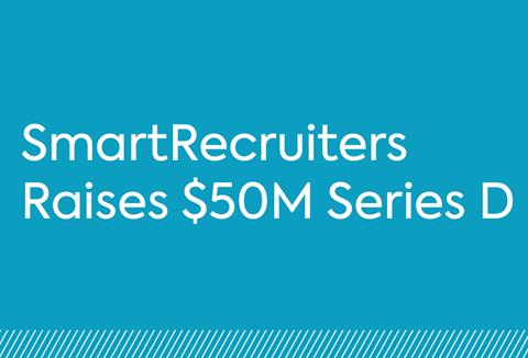 SmartRecruiters Raises $50M Series D