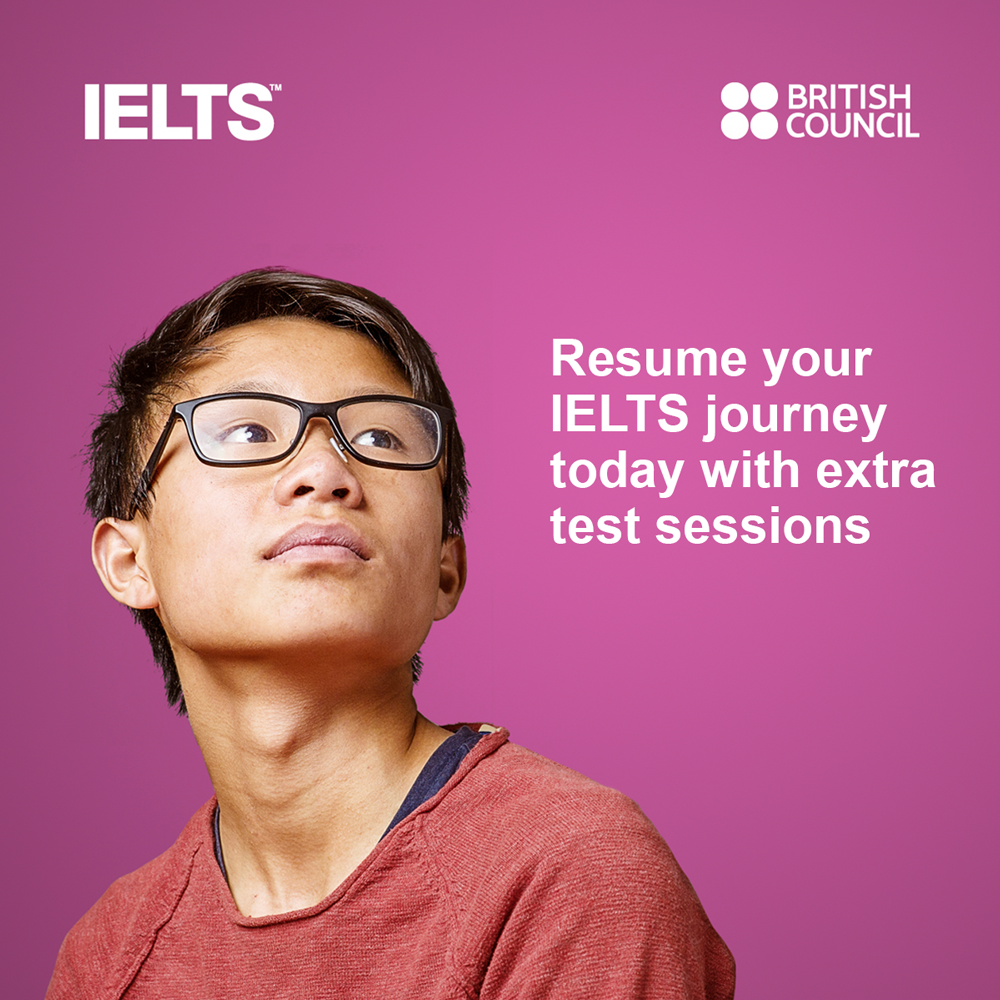 """A young man looking hopeful. Caption """"Resume your IELTS journey today with extra test sessions"""". British  Council - IELTS branded."""