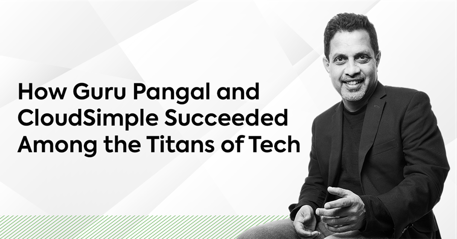 "Image of Guru Pangal with text ""How Guru Pangal and CloudSimple Succeeded Among the Titans of Tech"""
