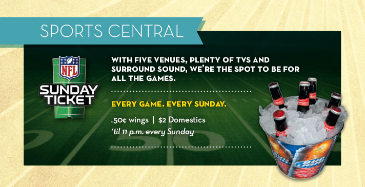 Every Sunday. Every Game.  .50¢ wings │ $2 Domestic 'til 11 p.m.