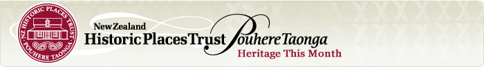 New Zealand Historic Places Trust - Heritage This Month