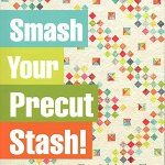 Smash Your Precut Stash by Kate Carlson Colleran and Elizabeth Veit Balderrama