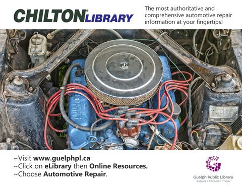 Library advertisement for the online resource, Chilton Library. This is the most authoritative and comprehensive automotive repair information at your fingertips. Visit www.guelphpl.ca/onlineresources then click on the Automotive Repair category.