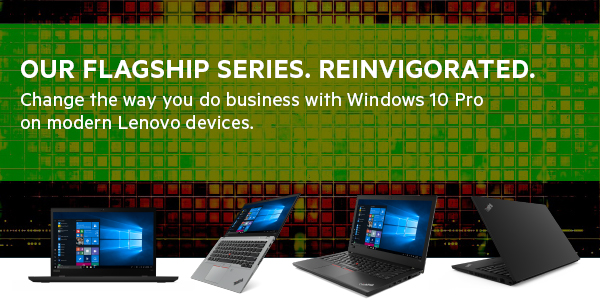 Change the way you do business with Windows 10 Pro and the new T-Series