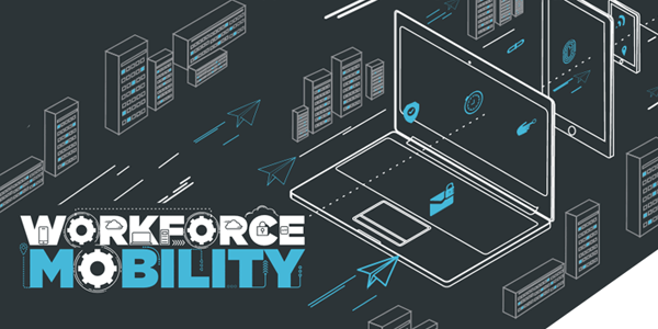 3 Steps to Workforce Mobility