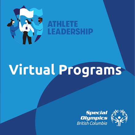 Special Olympics BC Athlete Leadership promotion