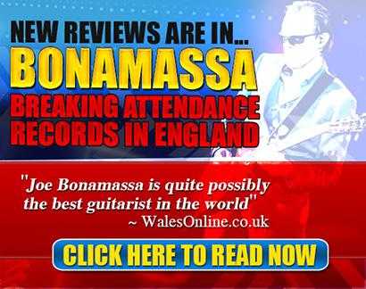 Bonamassa Breaking attendance records in England. 'Joe Bonamassa is quite possibly the best guitarist in the world'- Wales Online. Read Now