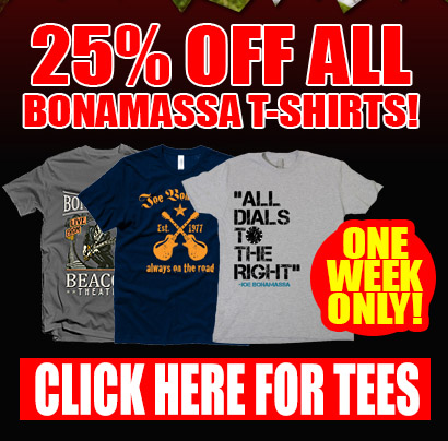 Joe Bonamassa Dog Days Of Summer! All t-shirts 25% OFF. One week only! Click here to buy!