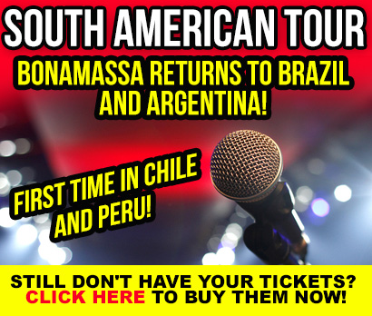 Joe Bonamassa South American Tour. Bonamassa returns to Brazil and Argentina! First time in Chile and Peru! Still don't have your tickets? Click here to buy them now!