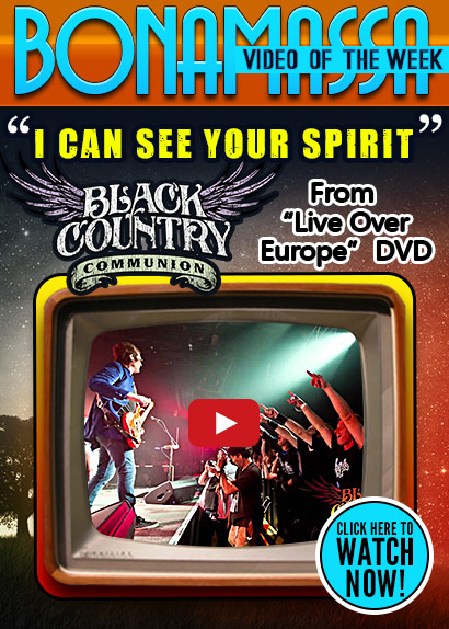Joe Bonamassa Video of the Week. Black Country Communion performs 'I Can See Your Spirit' from Live Over Europe. Watch now!