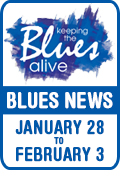 Keeping The Blues Alive brings you Blues News. Week of January 27th to February 3rd