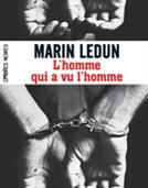 L'HOMME QUI A VU L'HOMME - MARIN LEDUN