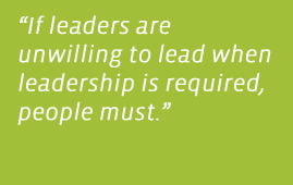 """""""If leaders are unwilling to lead when leadership is required, people must."""" – Kofi Annan"""