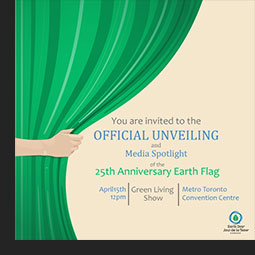 You are invited to the OFFICAL UNVEILING and Media Spotlight of the 25h Anniversary Earth Flag